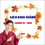 LỊCH KHAI GIẢNG THÁNG 10 – 2019